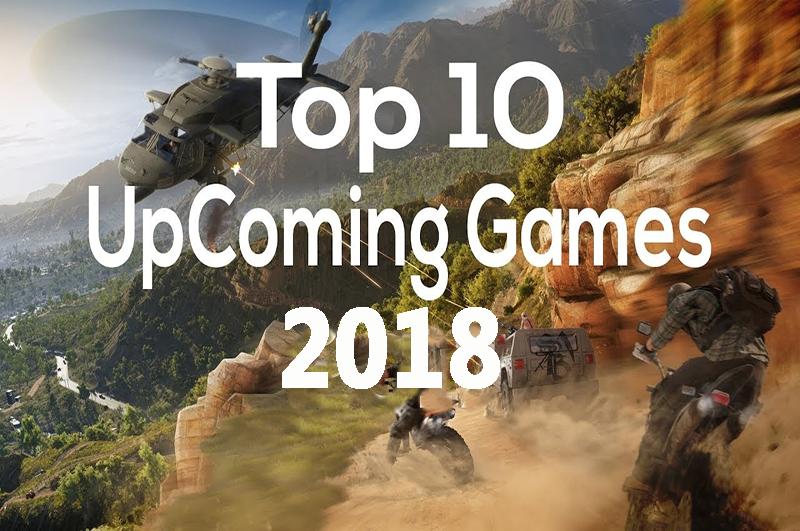 Biggest Games Of 2018 : Top upcoming games osradar