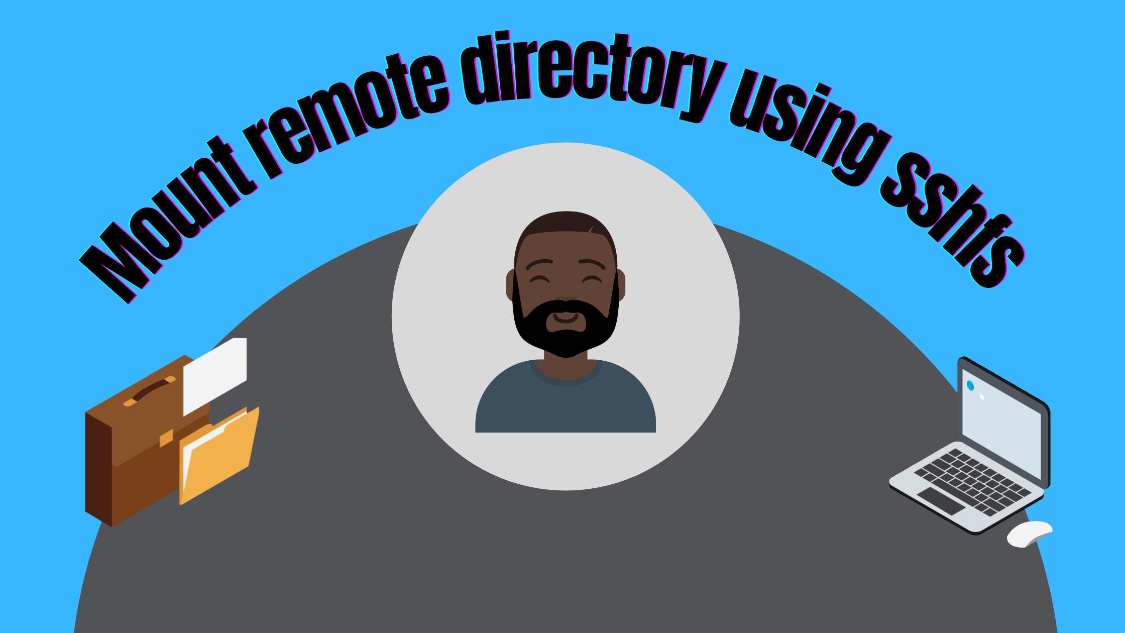 Mount remote directory using sshfs