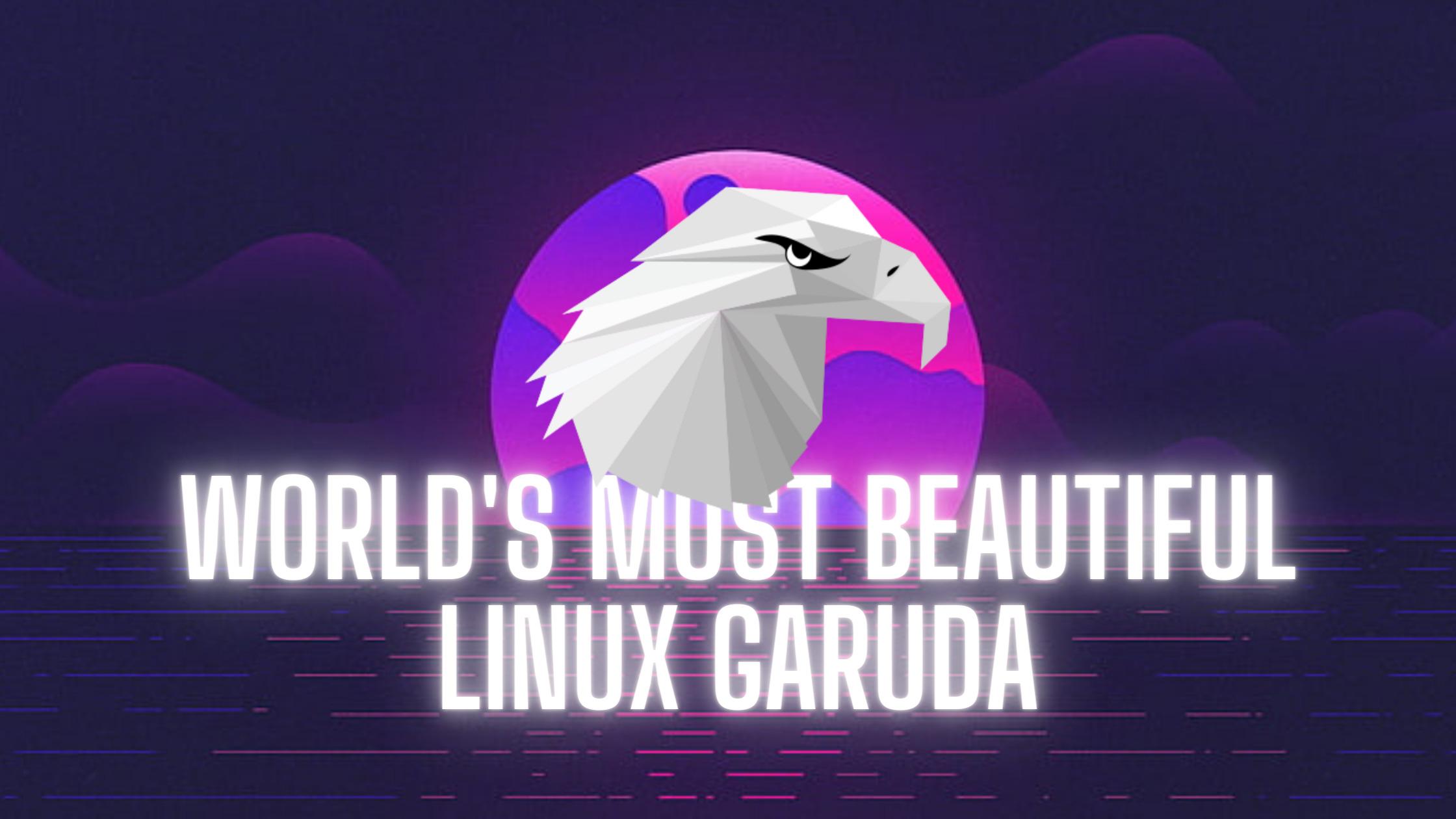 World's most beautiful Linux Garuda